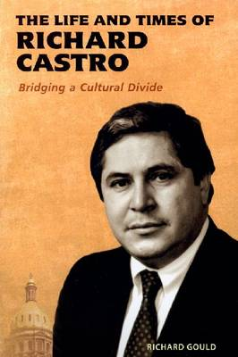 Life and Times of Richard Castro: Bridging a Cultural Divide