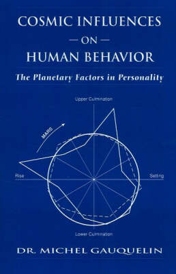 Cosmic Influences on Human Behaviour: The Planetary Factors in Personality