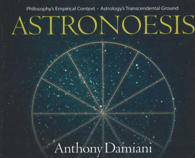 Astronoesis: Philosophy's Empirical Context / Astrology's Transcendental Ground