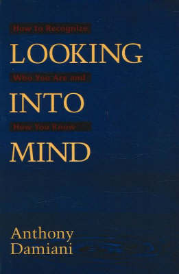 Looking into Mind: How to Recognize Who You Are & How You Know