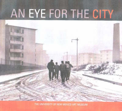 An Eye for the City: Italian Photography and the Image of the Contemporary City