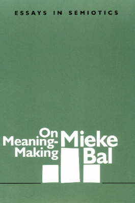On Meaning-making: Essays in Semiotics