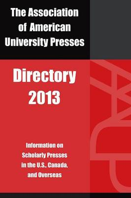 Association of American University Presses Directory: 2013