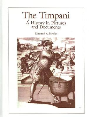 The Timpani: A History in Pictures and Documents