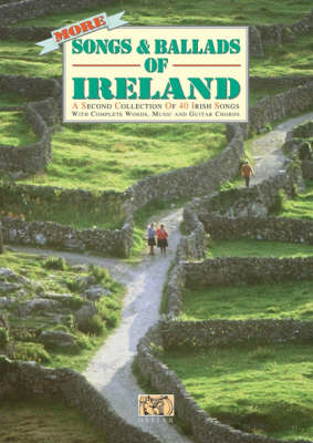 More Songs and Ballads of Ireland