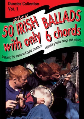 Play Fifty Irish Ballads With Only Six Chords: Volume One