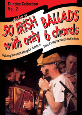 Play Fifty Irish Ballads With Only Six Chords: Volume Two
