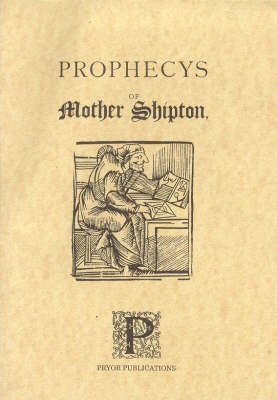 The Prophecies of Mother Shipton