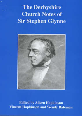 The Derbyshire Church Notes of Sir Stephen Glynne 1825 - 73: v. 32