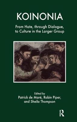 Koinonia: From Hate through Dialogue to Culture in the Larger Group
