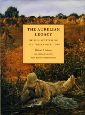 The Aurelian Legacy - A History of British Butterflies and Their Collectors: With Contributions by Peter Marren and Basil Harley