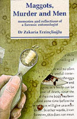 Maggots, Murder and Men: Memories and Reflections of a Forensic Entomologist