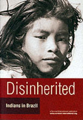 Disinherited: Indians in Brazil