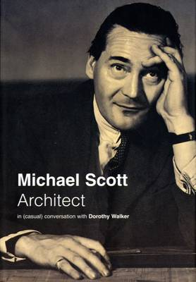 Michael Scott: Architect - in (Casual) Conversation with Dorothy Walker