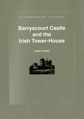 Barryscourt Castle and the Irish Tower House