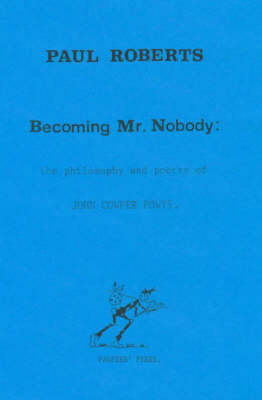 Becoming Mr. Nobody: Philosophy and Poetry of John Cowper Powys