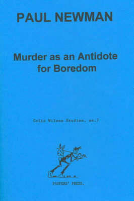 Murder as an Antidote for Boredom: The Novels of Laura Del Rivo, Colin Wilson and Bill Hopkins