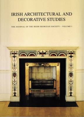 Irish Architectural and Decorative Studies: The Journal of the Irish Georgian Society: v. 1