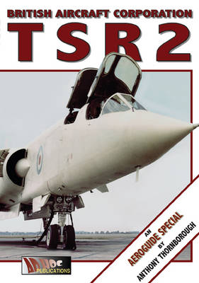 British Aircraft Corporation TSR2: An Aeroguide Special