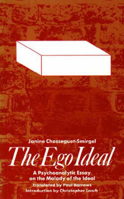 Ego Ideal: Psychoanalytic Essay on the Malady of the Ideal