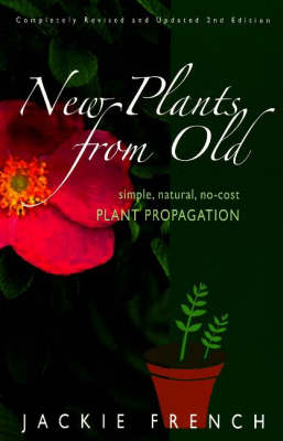 New Plants from Old: Simple, Natural, No-Cost Plant Propagation