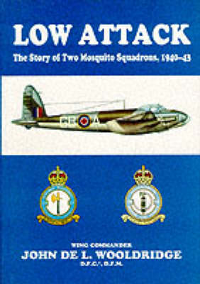 Low Attack: Story of 105 Squadron and 139 Squadron, 1940-43