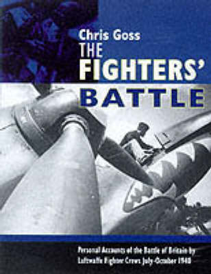 The Luftwaffe Fighters' Battle of Britain: The Inside Story - July-October 1940