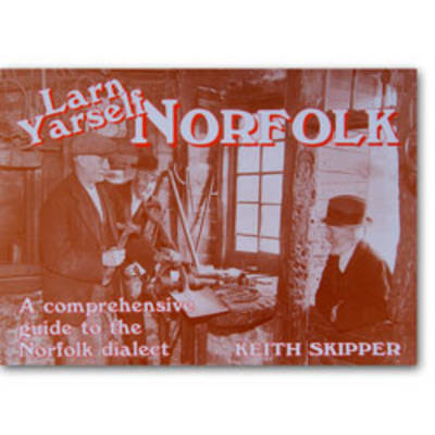 Larn Yarself Norfolk: Comprehensive Guide to the Norfolk Dialect
