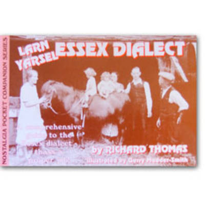 Larn Yarsel Essex Dialect: A Comprehensive Guide to the Essex Dialect - Thass a Proper Job!