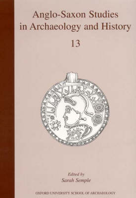 Anglo-Saxon Studies in Archaeology and History: Volume 13