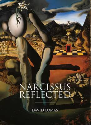 Narcissus Reflected: The Narcissus Myth in Surrealist and Contemporary Art