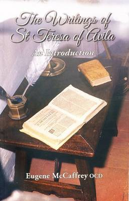 The Writings of St Teresa of Avila: An Introduction