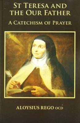 St. Teresa and the Our Father: A Catechism of Prayer