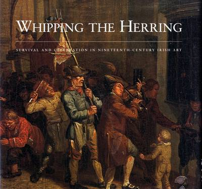 Whipping the Herring: Survival and Celebration in 19th Century Irish Art