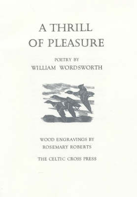 A Thrill of Pleasure: Poetry by William Wordsworth