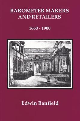 Barometer Makers and Retailers, 1660-1900