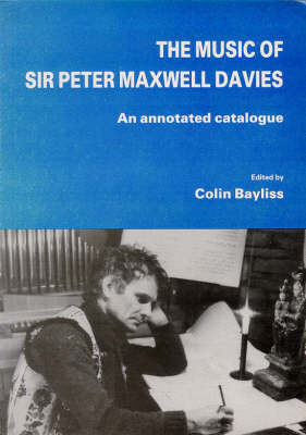 The Music of Sir Peter Maxwell Davies: An Annotated Catalogue