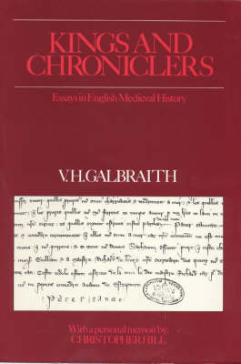 Kings and Chroniclers: Essays in English Mediaeval History