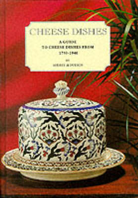 Cheese Dishes: An Illustrated Guide from 1750-1940