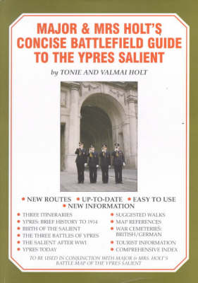 Major and Mrs.Holt's Battlefield Guide to the Ypres Salient