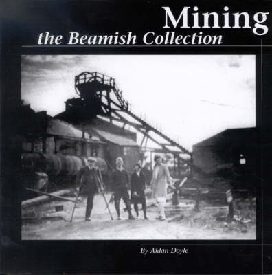 Mining: The Beamish Collection