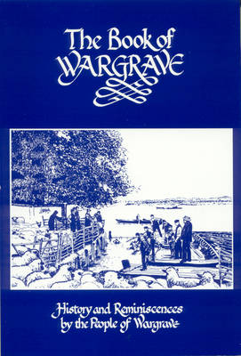 Book of Wargrave: History and Reminiscences by the People of Wargrave
