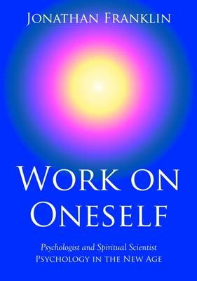 Work on Oneself: Everyone's Guide for Spiritual and Psychological Development