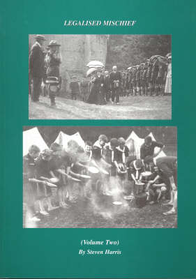 Legalised Mischief: A History of the Scout Movement from a Grassroots Perspective: Vol. 2
