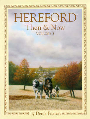 Hereford Then & Now: v.3