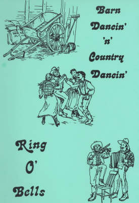 Barn Dancin' and Country Dancin': A Further Selection of Dances and Tunes for Those Wanting to Run Their Own Barn Dance
