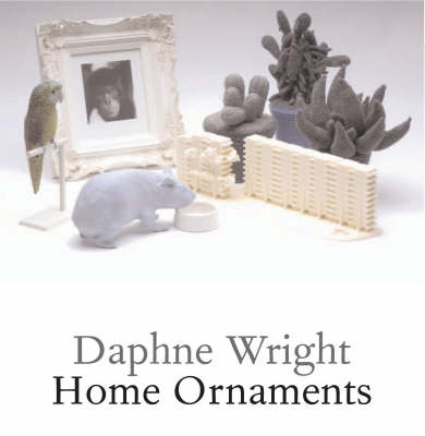 Daphne Wright: Home Ornaments