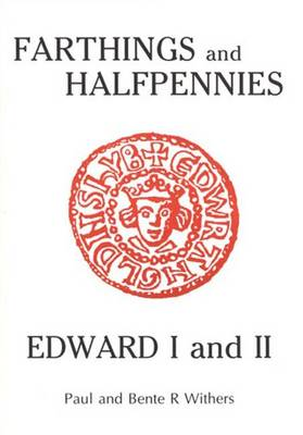 The Farthings and Halfpennies of Edward I and II