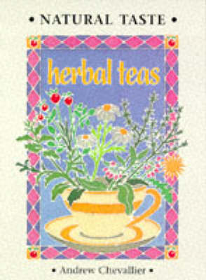 Natural Taste Herbal Teas: A Guide for Home Use