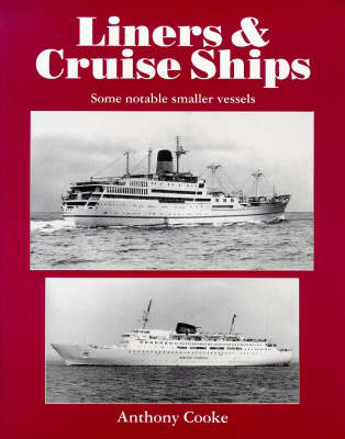 Liners and Cruise Ships: v. 1: Some Notable Smaller Vessels